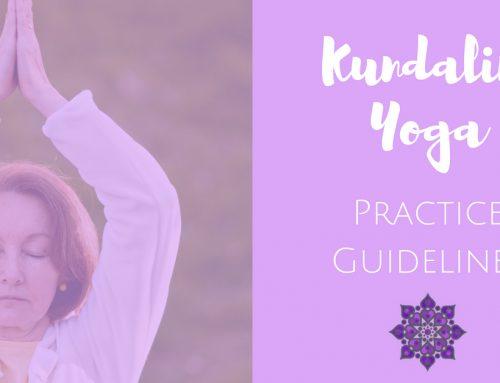 Kundalini Yoga Practice Guidelines