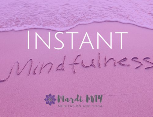 Instant Mindfulness – Using Your Senses