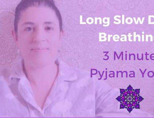 3 Minute Pyjama Yoga – Long Slow Deep Breathing